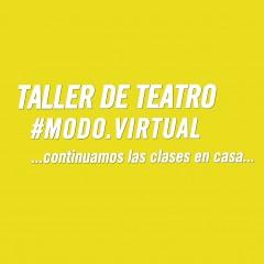 TALLER DE TEATRO #MODO.VIRTUAL