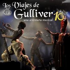 """""""LOS VIAJES DE GULLIVER"""" ¡10 AÑOS!"""